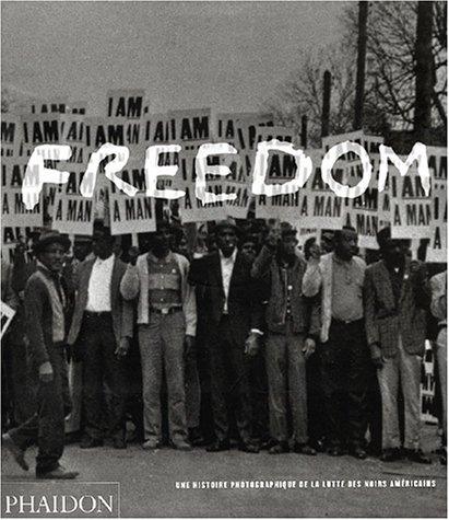 9780714893693: Freedom : Une histoire photographique de la lutte des Noirs américains