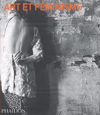 Art et Féminisme: Helena Reckitt, Peggy Phelan