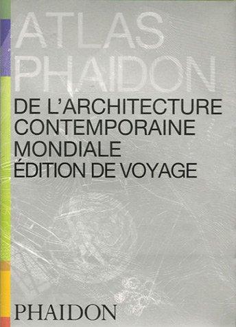 9780714894409: Atlas Phaidon de l'architecture contemporaine mondiale : Edition de voyage