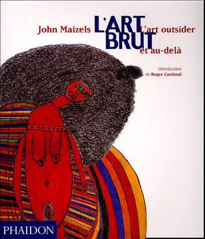 9780714894447: L'Art brut : L'art outsider et au-del� (Beaux-arts - th�mes)
