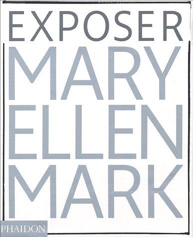 9780714894515: MARY ELLEN MARK : EXPOSURE (FR)