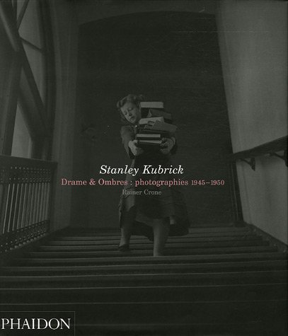 Stanley Kubrick : Drames et Ombres : Photographies 1945-1950 (0714894818) by Stanley Kubrick