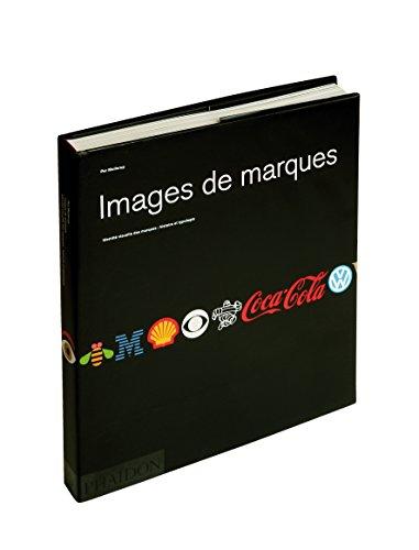 9780714894898: Images de marques : IdentitŽ visuelle des marques : histoire et typologie