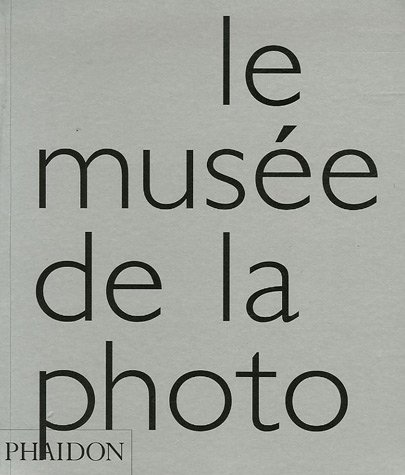 9780714896502: Le musée de la photo