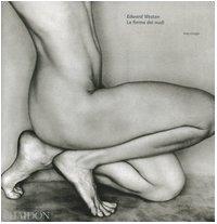 9780714898483: Edward Weston. La forma dei nudi