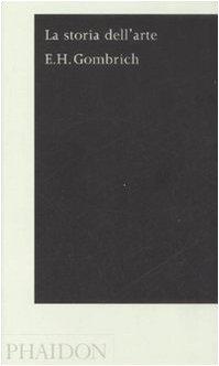 La storia dell'arte: Ernst H. Gombrich