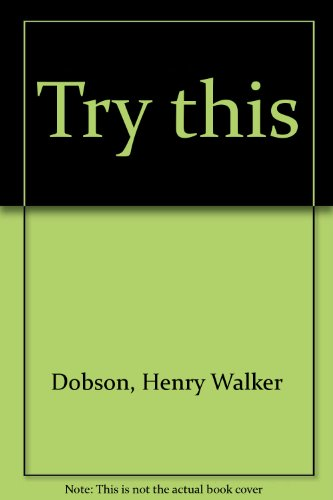 Try this: Henry Walker Dobson