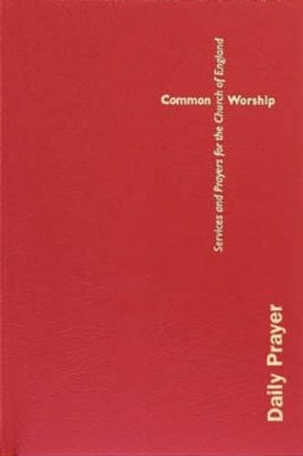 Common Worship: Daily Prayer (Common Worship: Services and Prayers for the Church of England): ...