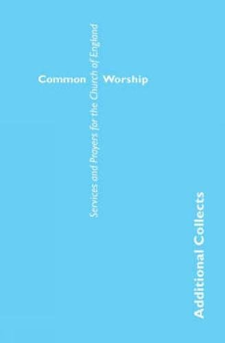 9780715120873: Common Worship: Additional Collects (Common Worship: Services and Prayers for the Church of England)