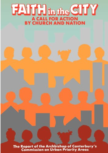 9780715137093: Faith in the City: A Call for Action by Church and Nation: Report of the Archbishop of Canterbury's Commission on Urban Priority Areas