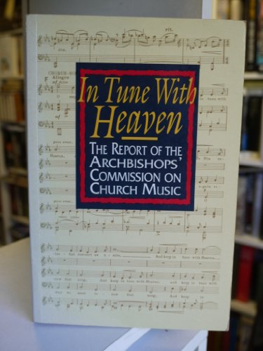 In Tune with Heaven: Archbishops' Commission on Church Music