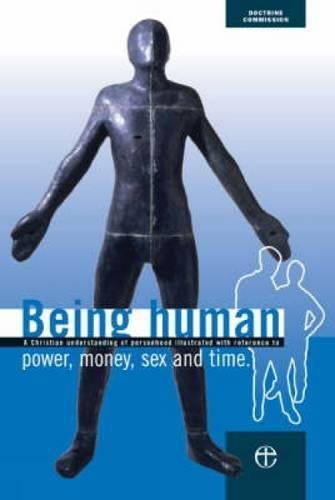9780715138663: Being Human: A Christian Understanding of Personhood Illustrated with Reference to Power, Money, Sex and Time