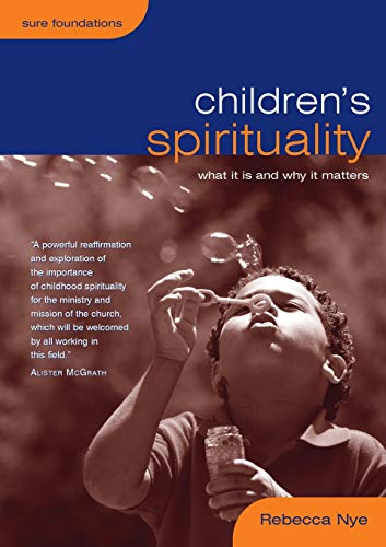 9780715140277: Children's Spirituality: What it is and Why it Matters (Sure Foundations)