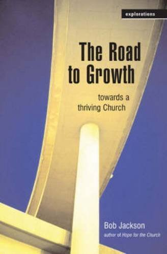 The Road to Growth (Explorations) (0715140736) by Bob Jackson