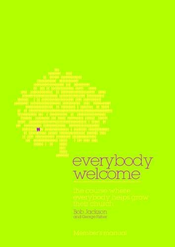 Everybody Welcome: The Course Where Everybody Helps Grow Their Church (0715141929) by Bob Jackson; George Fisher