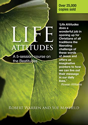 Life Attitudes: A Five-session Course on the Beatitudes for Lent (071514233X) by Warren, Robert; Mayfield, Sue