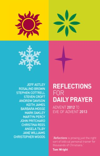Reflections for Daily Prayer: Advent 2012 to: Astley, Jeff, Brown,