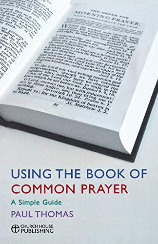 9780715142769: Using the Book of Common Prayer: A simple guide
