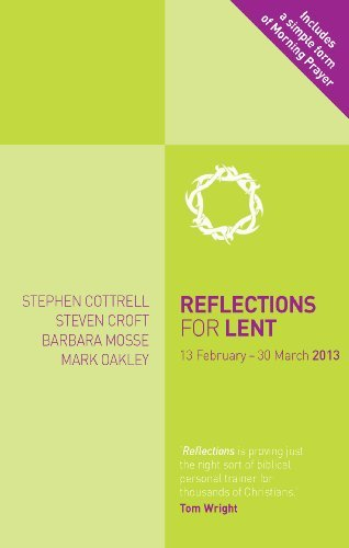 Reflections for Lent 2013 (9780715143063) by Steven Croft; Stephen Cottrell; Barbara Mosse; Mark Oakley