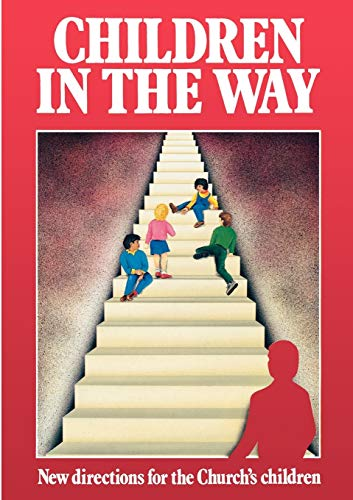 Children in the Way: New Directions for the Churchs Children: National Society
