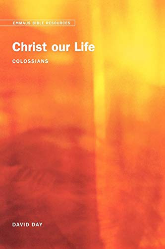 9780715143520: Emmaus Bible Resources: Christ Our Life (Colossians)