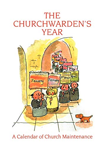 9780715143575: The Churchwarden's Year: A Calendar of Church Maintenance