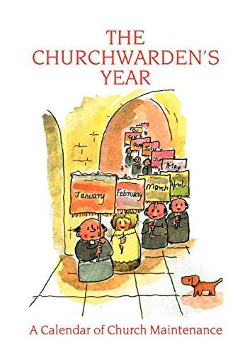 9780715143575: The Churchwarden's Year: A Calendar of Church Maintenance