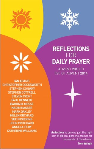 Reflections for Daily Prayer: Advent 2013 to: Adams, Ian, Cocksworth,