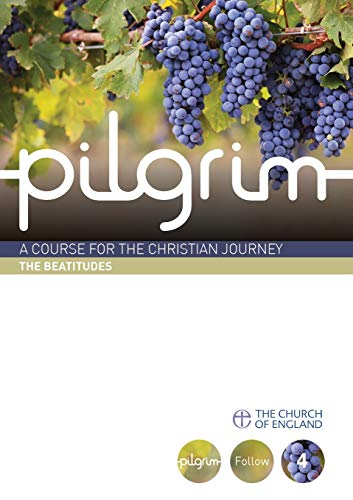 Pilgrim The Beatitudes Pilgrim Course: Steven Croft