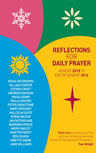 Reflections for Daily Prayer: Advent 2015 to: Brown, Rosalind and