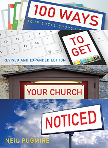 100 Ways to Get Your Church Noticed: Neil Pugmire