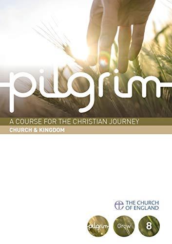 Pilgrim: Church & Kingdom: Book 8 (Grow: Atwell, Robert