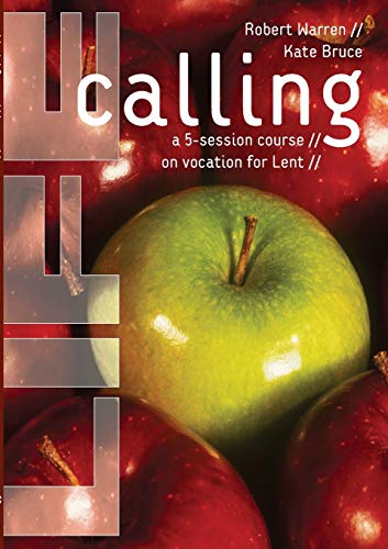Life Calling: A 5-Session Course on Vocation