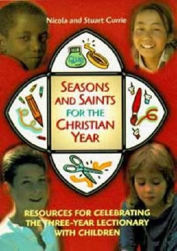 Seasons and Saints for the Christian Year: Currie, Nicola and