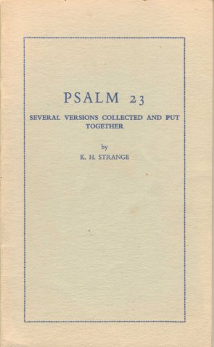 Psalm 23 : Several Versions Collected and Put Together: n/a