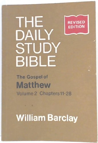 9780715202715: Gospel of Matthew: Chapters 11-28 v.2: Chapters 11-28 Vol 2 (Daily Study Bible)