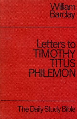 9780715202814: The Letters to Timothy, Titus, and Philemon : The New Daily Study Bible