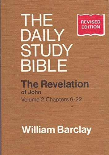 9780715202869: Revelation of John: Chapters 6-22 v. 2 (Daily Study Bible)