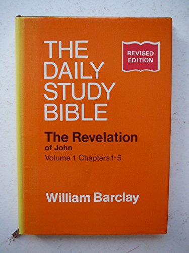 Revelation of John: Chapters 1-5 v. 1 (Daily Study Bible) (0715203134) by William Barclay