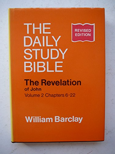 9780715203149: Revelation of John: Chapters 6-22 v. 2 (Daily Study Bible)