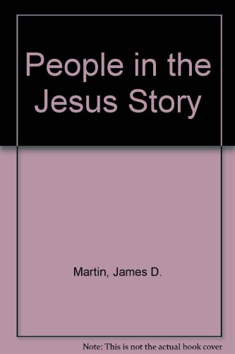 People in the Jesus Story (9780715204368) by James D. Martin