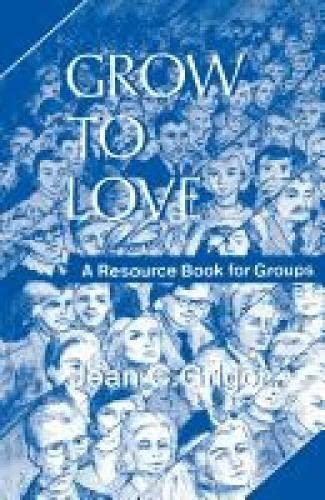 9780715204375: Grow to Love