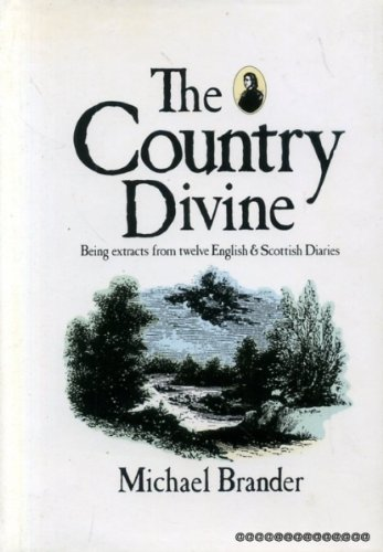 9780715204924: The Country Divine: Being Extracts from Twelve English and Scottish Diaries