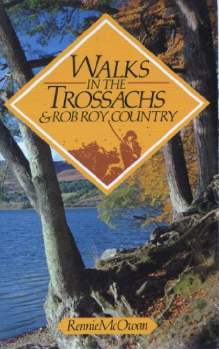 Walks in the Trossachs and Rob Roy: McOwan, Rennie