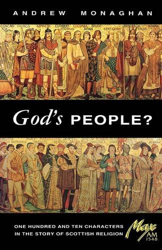 God's People? One Hundred and Ten Characters in the Story of Scottish Religion: Monaghan, ...
