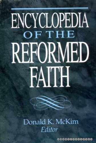 9780715206607: Encyclopedia of the Reformed Faith