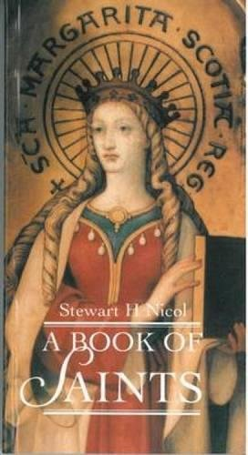 Beginners Book of Saints: Stewart H. Nicol