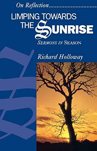 Limping Towards the Sunrise: Sermons in Season: Richard Holloway
