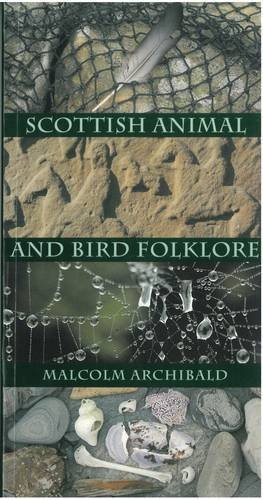 Scottish Animal and Bird Folklore: Archibald, Malcolm