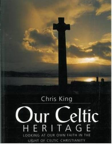 9780715207291: Our Celtic Heritage: Looking at Our Own Faith in the Light of Celtic Christianity